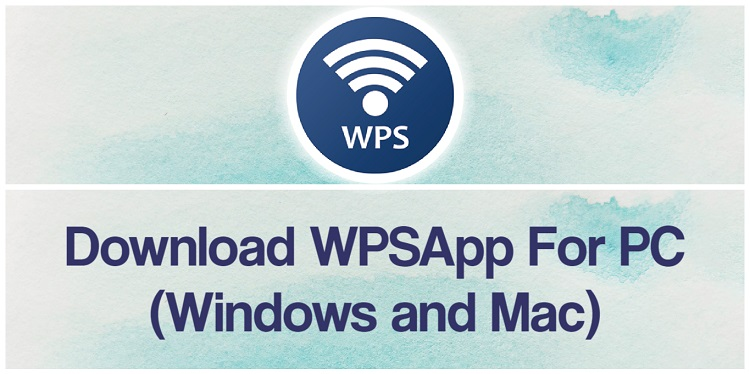 Download WPSApp for PC (Windows and Mac)