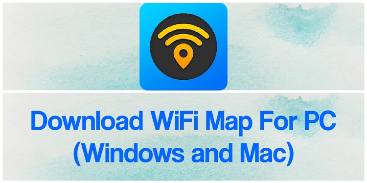 Download WiFi Map for PC (Windows and Mac)