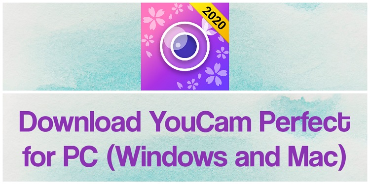 Download YouCam Perfect for PC (Windows and Mac)