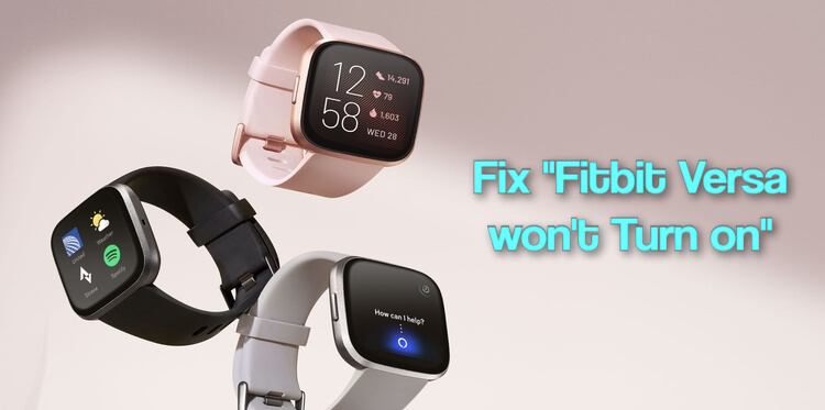 How to Fix Fitbit Versa won't Turn on