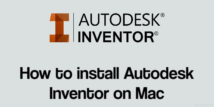 How to install Autodesk Inventor on Mac