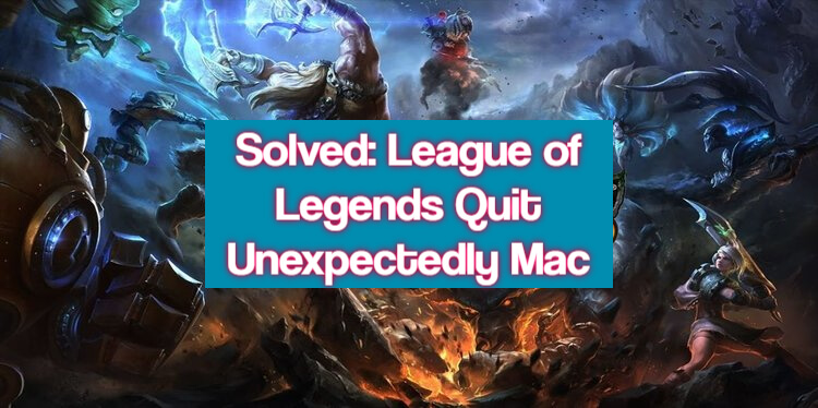 League of Legends Quit Unexpectedly Mac