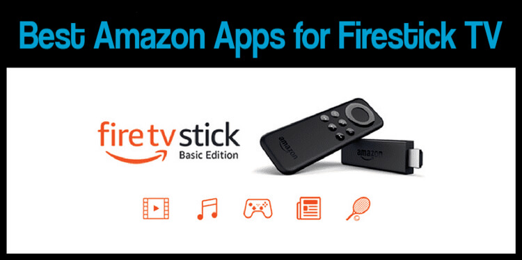 Best Amazon Apps for Firestick TV