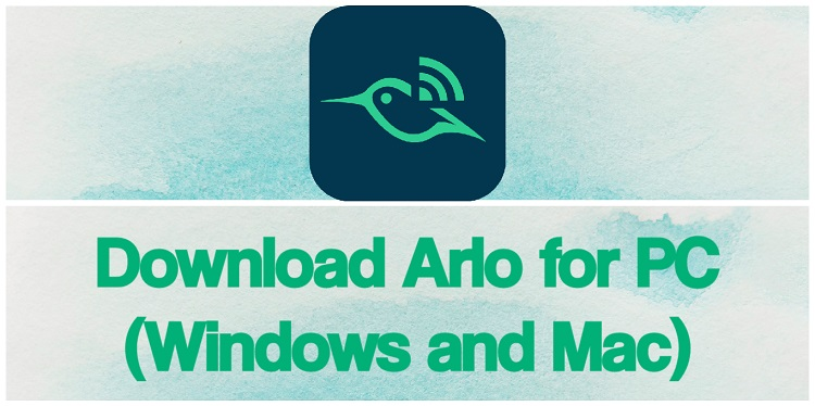 Download Arlo for PC (Windows and Mac)