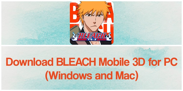 Download BLEACH Mobile 3D for PC (Windows and Mac)