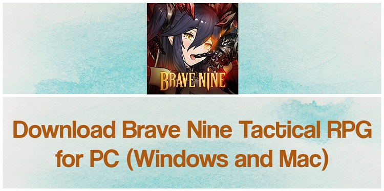 Download Brave Nine - Tactical RPG for PC (Windows and Mac)