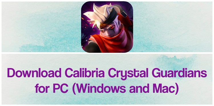 Download Calibria: Crystal Guardians for PC (Windows and Mac)