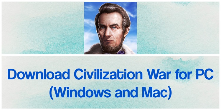 Download Civilization War for PC (Windows and Mac)