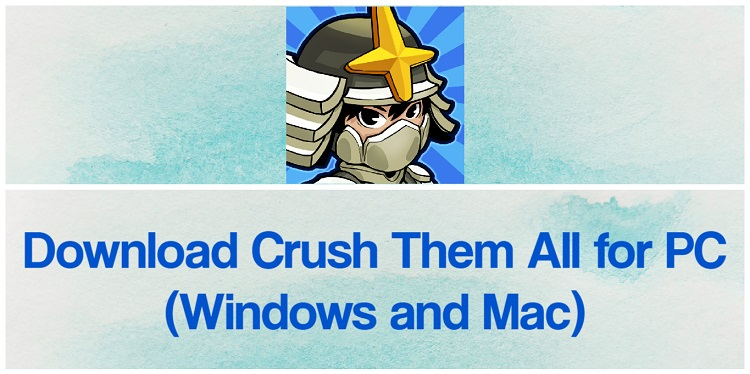 Download Crush Them All for PC (Windows and Mac)
