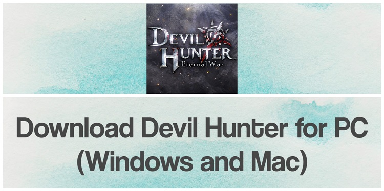 Download Devil Hunter: Eternal War SEA for PC (Windows and Mac)