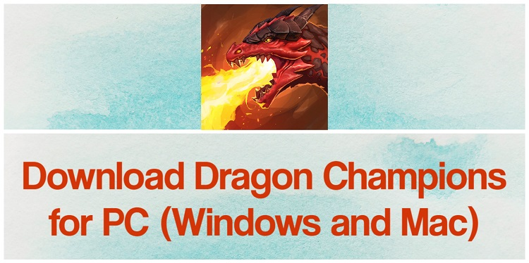 Download Dragon Champions for PC (Windows and Mac)