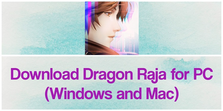 Download Dragon Raja for PC (Windows and Mac)