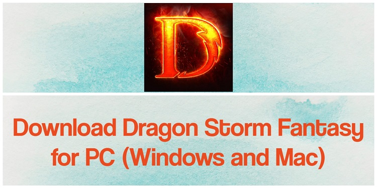 Download Dragon Storm Fantasy for PC (Windows and Mac)