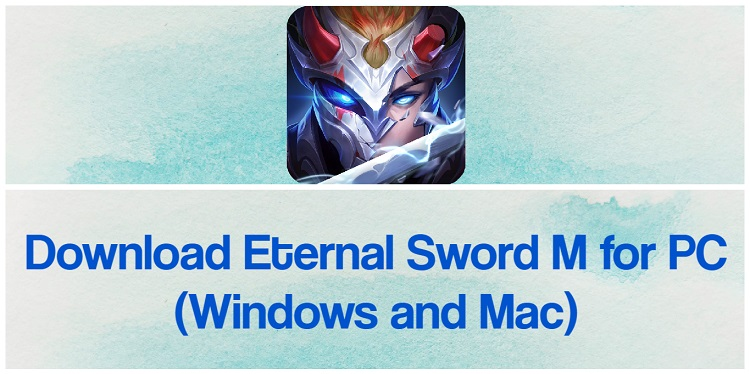 Download Eternal Sword M for PC (Windows and Mac)