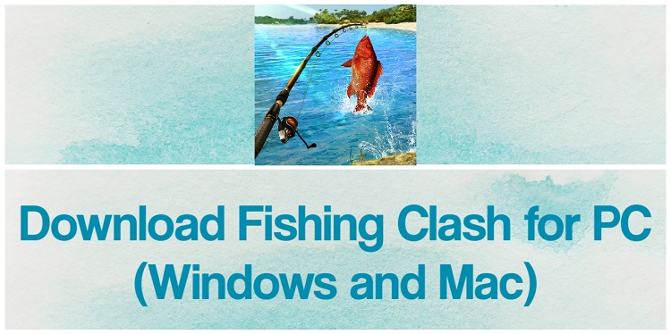 Download Fishing Clash for PC (Windows and Mac)
