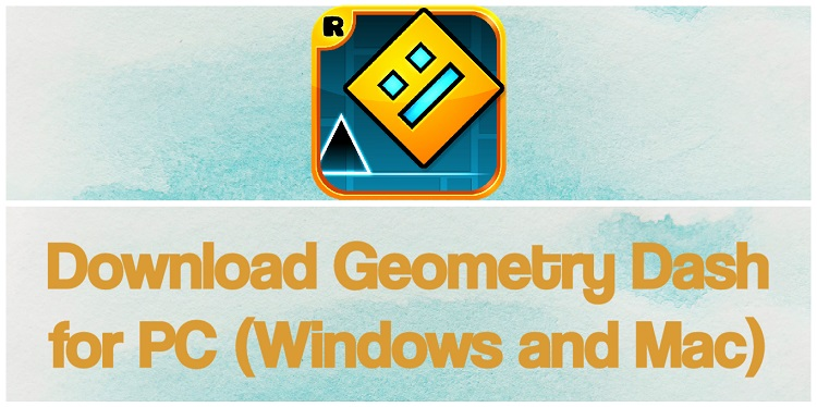 Download Geometry Dash for PC (Windows and Mac)