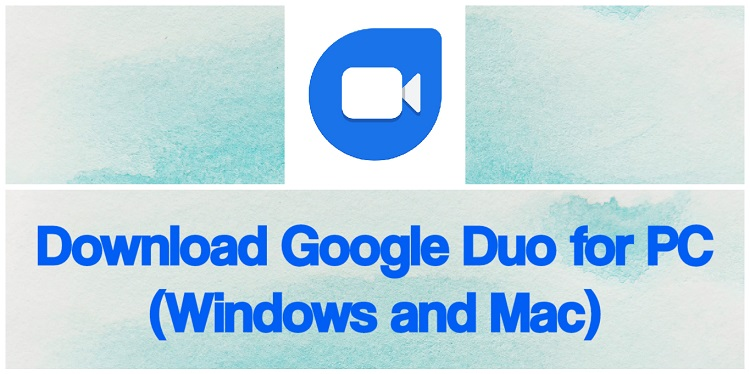 Download Google Duo for PC (Windows and Mac)