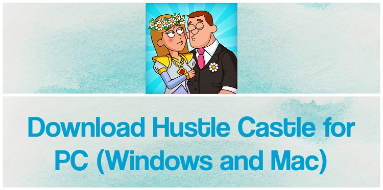 Download Hustle Castle for PC (Windows and Mac)