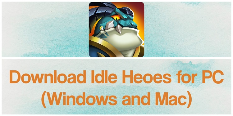 Download Idle Heroes for PC (Windows and Mac)