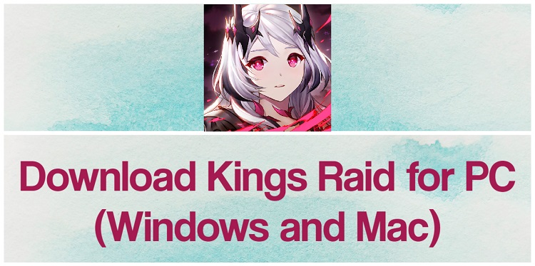 Download King's Raid for PC (Windows and Mac)