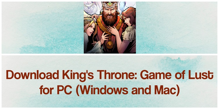 Download King's Throne: Game of Lust for PC (Windows and Mac)