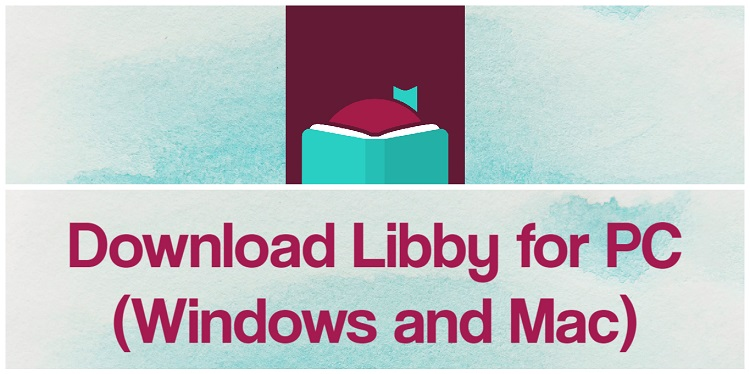 Download Libby for PC (Windows and Mac)