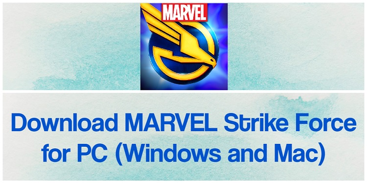 Download MARVEL Strike Force for PC (Windows and Mac)