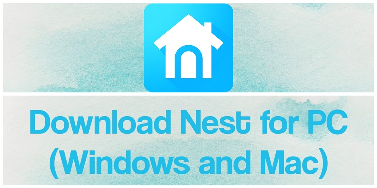 Download Nest for PC (Windows and Mac)