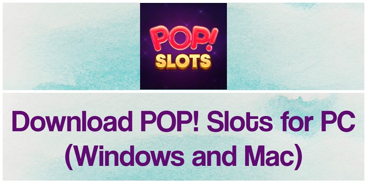 Download POP Slots for PC (Windows and Mac)