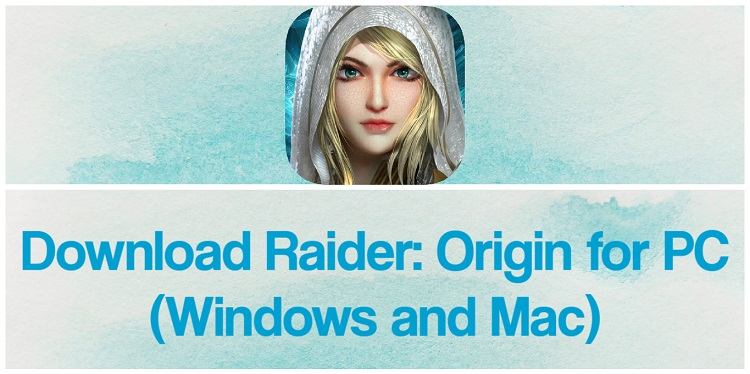 Download Raider: Origin for PC (Windows and Mac)