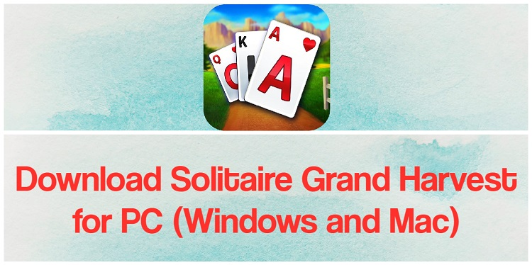 Download Solitaire - Grand Harvest for PC (Windows and Mac)