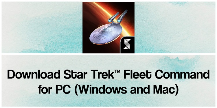 Download Star Trek Fleet Command for PC (Windows and Mac)