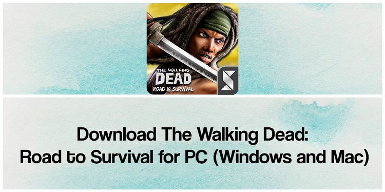 Download The Walking Dead: Road to Survival for PC (Windows and Mac)