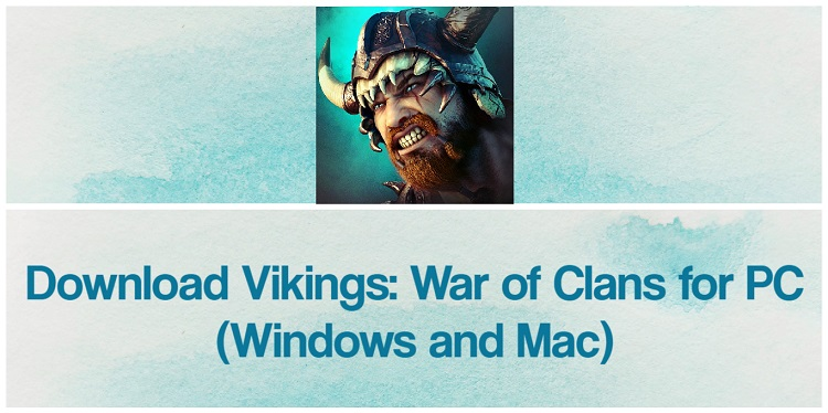 Download Vikings: War of Clans for PC (Windows and Mac)