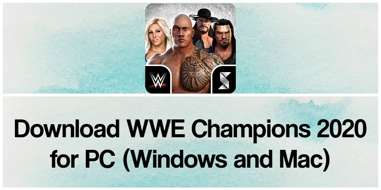 Download WWE Champions 2020 for PC (Windows and Mac)