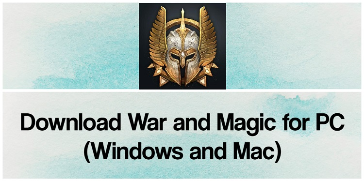 Download War and Magic for PC (Windows and Mac)