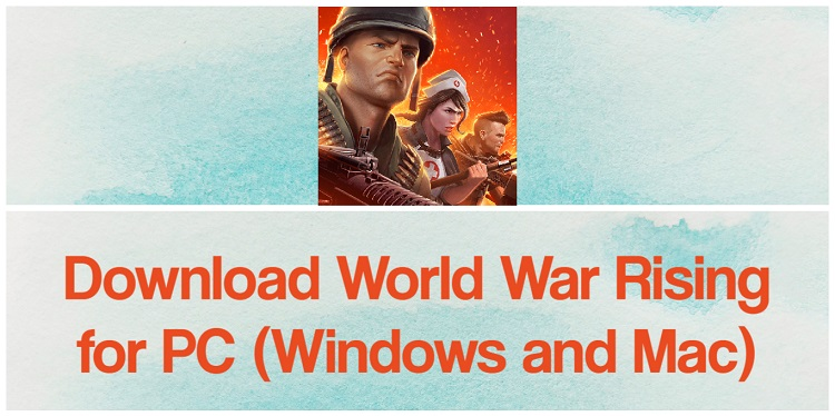 Download World War Rising for PC (Windows and Mac)