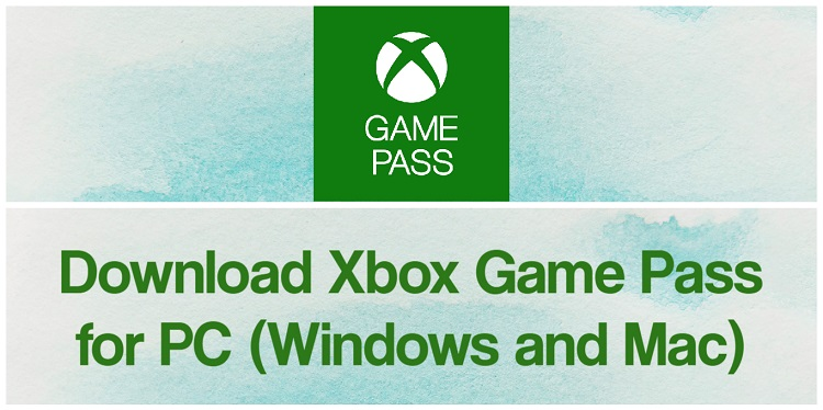 Download Xbox Game Pass for PC (Windows and Mac)