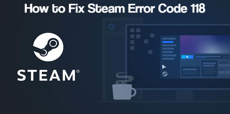 How to Fix Steam Error Code 118
