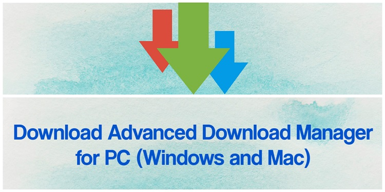 Download Advanced Download Manager for PC (Windows and Mac)