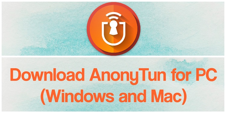 Download AnonyTun for PC (Windows and Mac)