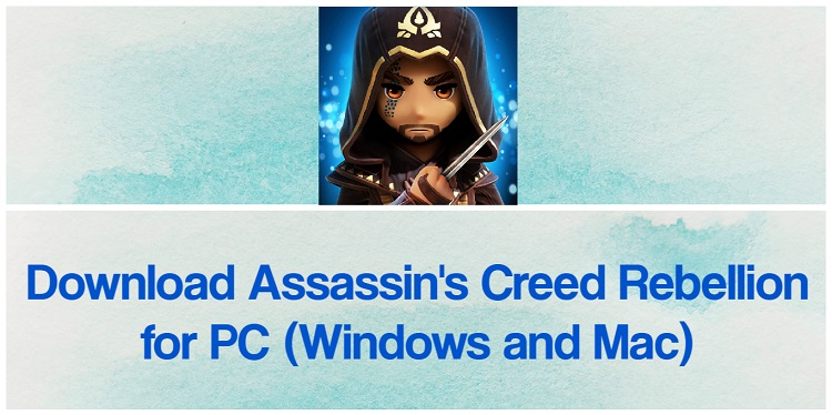 Download Assassin's Creed Rebellion for PC (Windows and Mac)