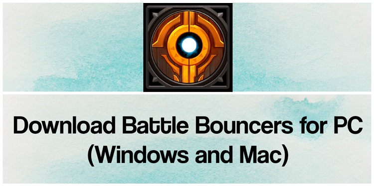 Download Battle Bouncers for PC (Windows and Mac)
