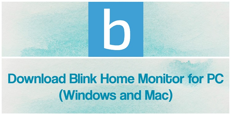 Download Blink Home Monitor for PC (Windows and Mac)