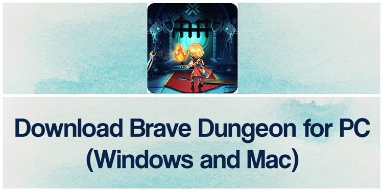Download Brave Dungeon for PC (Windows and Mac)