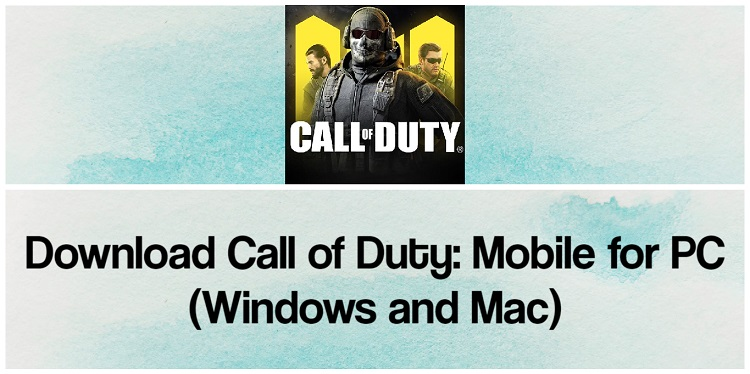 Download Call of Duty Mobile for PC (Windows and Mac)