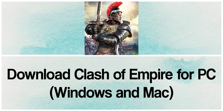 Download Clash of Empire for PC (Windows and Mac)