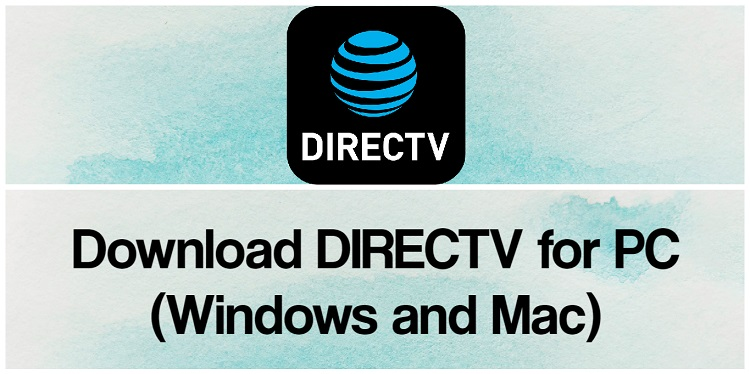 Download DIRECTV for PC (Windows and Mac)