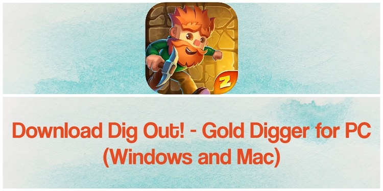 Download Dig Out! - Gold Digger for PC (Windows and Mac)