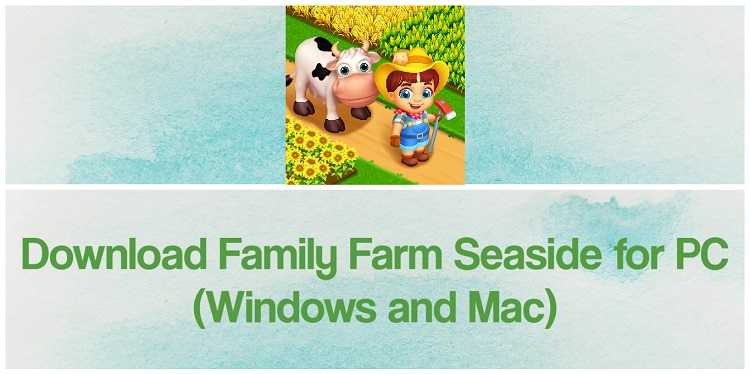 Download Family Farm Seaside for PC (Windows and Mac)